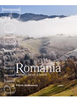 Romania - Oameni, locuri si istorii