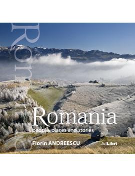 Romania - oameni, locuri si istorii (small ed.)